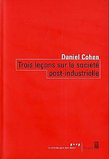 Daniel-cohen-3-lecons-sur-la-ste-post-industrielle